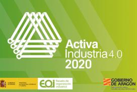 """Nueva convocatoria 2020-21 de ayudas dirigidas a impulsar la transformación digital de la Industria Aragonesa en el marco del proyecto """"ACTIVA Industria 4.0"""""""